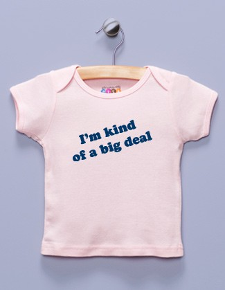 """I'm Kind of a Big Deal"" Pink Shirt / T-Shirt"