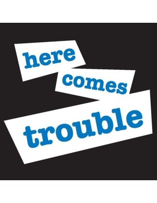Here Comes Trouble - Uncommonly Cute