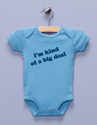 """I'm Kind of a Big Deal"" Blue Infant Bodysuit"