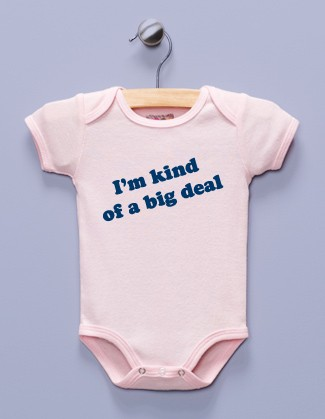 """I'm Kind of a Big Deal"" Pink Infant Bodysuit"