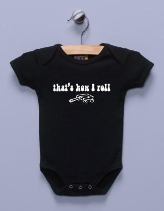 """""""That's How I Roll"""" Black Infant Bodysuit"""