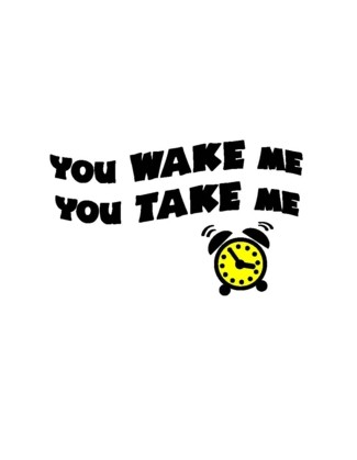 You Wake Me, You Take Me - Uncommonly Cute