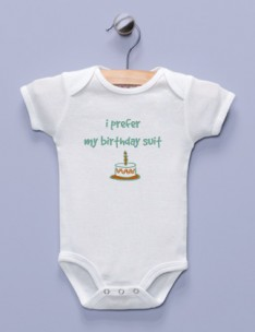 &quot;I Prefer My Birthday Suit&quot; White Infant Bodysuit