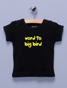 &quot;Word to Big Bird&quot; Black Shirt